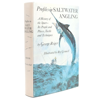Profiles in Saltwater Angling. A History of the Sport - Its People and Places, Tackle and Techniques