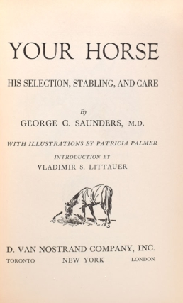 Your Horse. His Selection, Stabling and Care. [Edited and Designed by Eugene V. Connett]