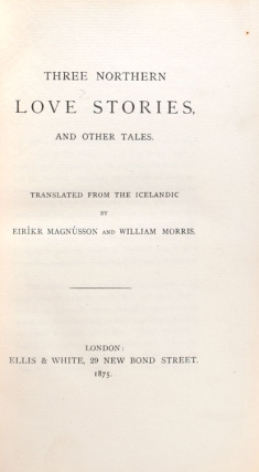 Three Northern Love Stories, and Other Tales. Translated from the Icelandic by …