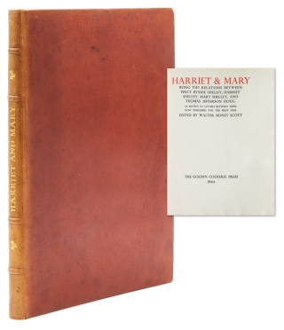 Harriet & Mary, being the relations between Percy Bysshe Shelley, Harriet Shelley, Mary Shelley,...