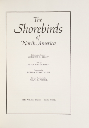 The Shorebirds of North America. Text by Peter Matthiessen. Species Accounts by Ralph S. Palmer