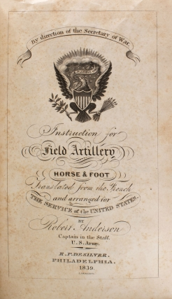 Instruction for Field Artillery, Horse and Foot. Translated from the French and Arranged for the Service of the United States