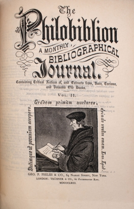The Philobibiion. A Monthly Bibliographical Journal