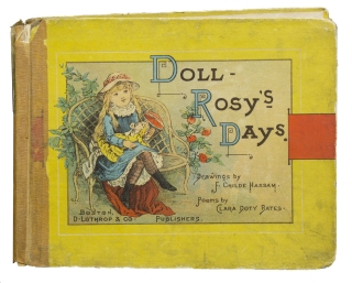 Doll Rosy's Days and Rainy Day Plays. Childe Hassam, Clara Doty Bates