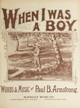 When I Was a Boy: sheet music. Paul B. Armstrong.