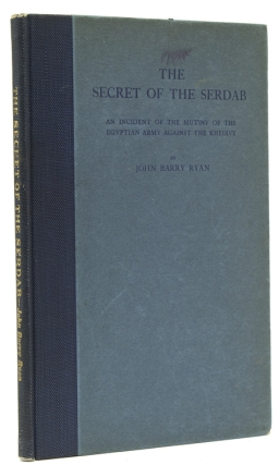 The Secret of the Serdab. An Incident of the Mutiny of the Egyptian Army against the Khedive. John Barry Ryan.