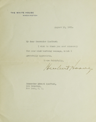 Typed Letter Signed, on White House Stationery, to Edward Spafford. Herbert Hoover