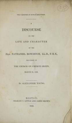 The Varieties of Human Greatness. A Discourse on the Life and Character of the Hon. Nathaniel...