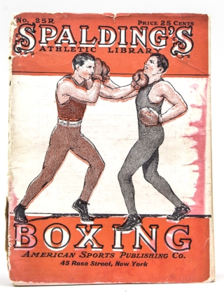 "Spalding's ""Red Cover Series"" of Athletic Hanbooks. No. 25 R. Boxing. A Guide to the Manly..."