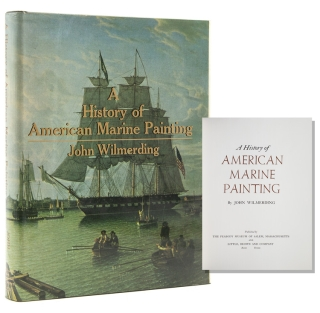 A History of American Marine Painting. John Wilmerding