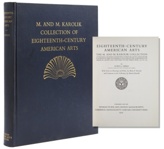Eighteeenth-Century American Arts. The M. and M. Karolik Collection. Karolik Collection, Edwin J....