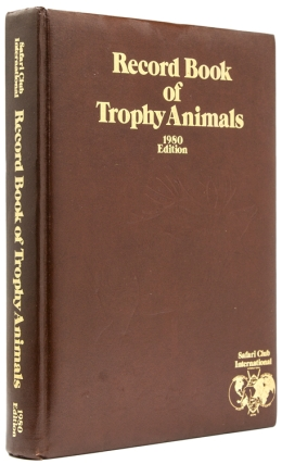 The SCI Record Book of Trophy Animals. Big Game.