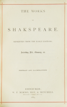 [Works] The Works of Shakspeare. Reprinted from the Early Editions, Including Life, Glossary, etc