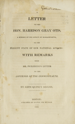 A Letter to the Hon. Harrison Gray Otis...on the present State of Our national Affairs: With...