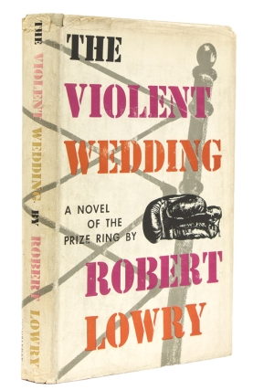 The Violent Wedding. Robert Lowry