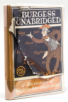 Burgess Unabridged. A New Dictionary of Words you have always needed. Gelett Burgess.