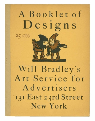 A Booklet of Designs. Will Bradley's Art Service for Advertisers. Will Bradley
