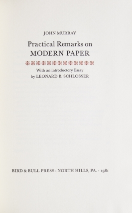 Practical Remarks on Modern Paper. With and introductory essay by Leonard B. Schlosser