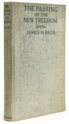 The Passing of the New Freedom. James Beck.