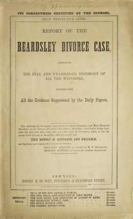 Report of the Beardsley Divorce Case, containing the Full and Unabridged Testimony of All the Witnesses. Beardsley Divorce Case.