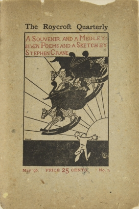 A Souvenir and a Medley: Seven Poems and a Sketch by Stephen Crane. With Divers and Sundry...