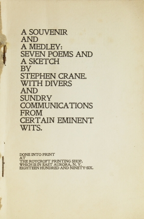 A Souvenir and a Medley: Seven Poems and a Sketch by Stephen Crane. With Divers and Sundry Communications from Certain Eminent Wits