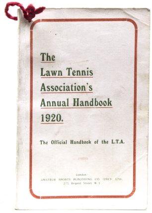 The Lawn Tennis Association's Annual Handbook 1920. The Official Handbook of the L.T.A. TENNIS.