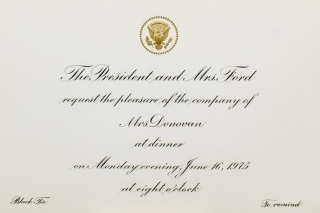 President and Mrs. Ford's engraved dinner invitation to Carrie Donovan. Gerald Ford.