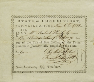 "Partly Printed Document, Signed, ""Huntington"". State of Connecticut pay warrant ordering the State Treasurer to pay Nine Pounds to Robert Kimberly; Signed ""OLIVER WOLCOTT, JR,"" son of the Signer, Secretary of the Treasury, as one of the pay-table committee members, F. WADSWORTH the other. Huntington has signed vertically through the committee signatures, probably as an auditor. Jedidiah Huntington."