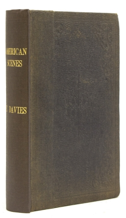 American Scenes, and Christian Slavery: A Tour of Four Thousand Miles in the United States. E....