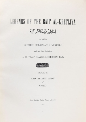 "Legends of the Bait Al-Kretliya as Told by Sheikh Sulaiman al-Kretli and put into English by R.G. ""John"" Gayer-Anderson Pasha"