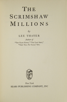 The Scrimshaw Millions. Thayer, Emma Redington