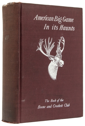 American Big Game in Its Haunts. The Book of the Boone and Crockett Club. Boone, Crockett Club