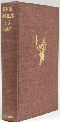 North American Big Game. A Book of the Boone and Crockett Club Compiled by the Committee on Records of North American Big Game