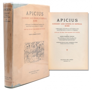 Apicius. Cookery and Dining in Imperial Rome. A Bibliography, Critical Review and Translation of the Ancient Book Known as Apicius De Re Coquinaria. Joseph Dommers Vehling.