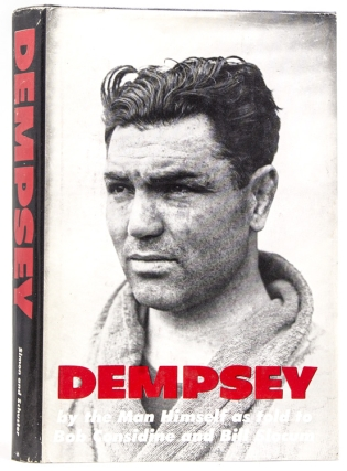Dempsey, by the Man Himself as told to Bob Considine and Bill Slocum. Jack Dempsey.