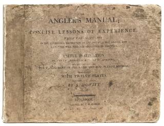 The Angler's Manual; or, Concise Lessons of Experience, which the proficient in the delightful...