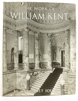 The Work of William Kent. Artist, Painter, Designer and Landscape Gardener. With an Introduction by Christopher Hussey. William Kent, Margaret Jordain.