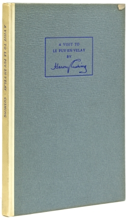 A Visit to Le Puy-en-Velay. An Illustrated Diary. Harvey Cushing