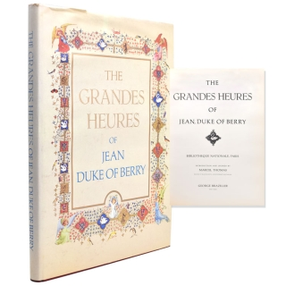 The Grand Heures of Jean, Duke of Berry. Introduction and Legends by Marcel Thomas. Book of Hours