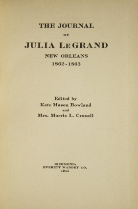 The Journal of Julia LeGrand. New Orleans 1862-1863