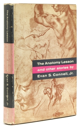 The Anatomy Lesson and other stories. Evan S. Connell, Jr.