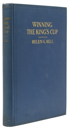 "Winning The King's Cup. An Account of the ""Elena's"" Race to Spain 1928. Helen G. Bell"