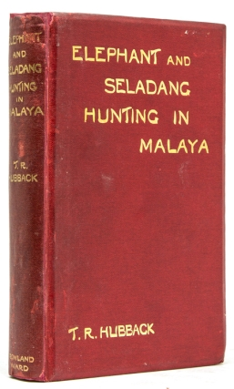 Elephant and Seladang Hunting in the Federated Malaya States. T. R. Hubback