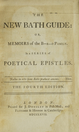 The New Bath Guide: or, Memoirs of the B-n-r-d Family in a series of Poetical Epistles....
