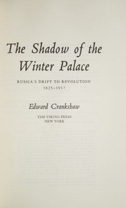 The Shadow of the Winter Palace. Russia's Drift to Revolution 1825-1917