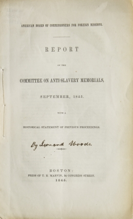 Report of the Committee on Anti-Slavery Memorials, September, 1845. With a Historical Statement of Previous Proceedings. American Board of Commissioners for Foreign Missions. Abolition.