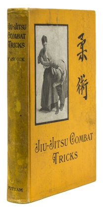 Jiu-Jitsu Combat Tricks. Japanese Feats of Attack and Defence in Personal Encounter. H. Irving Hancock.
