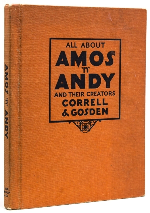 All about Amos 'n' Andy and Their Creators Correll and Gosden. Amos 'n' Andy.