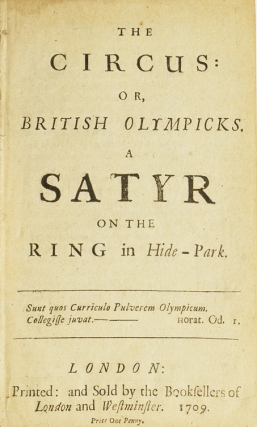 The Circus: or, British Olympicks. A Satyr on the Ring in Hide-Park